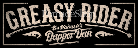 Dapper Dan Greasy Rider Aufkleber